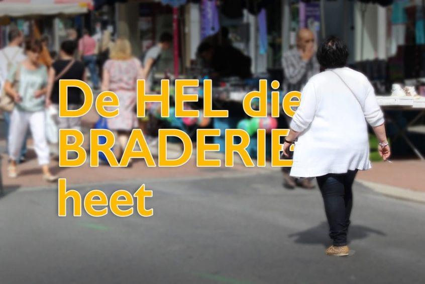 De hel die Braderie heet