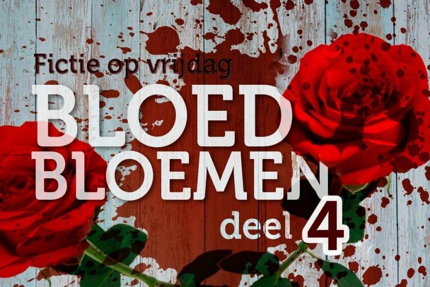 Bloedbloemen - deel 4