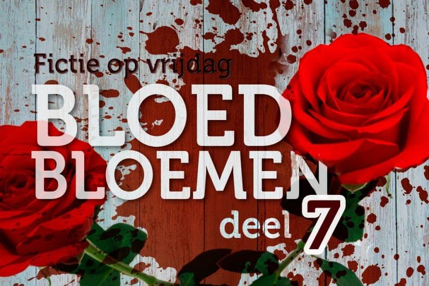 Bloedbloemen - deel 7