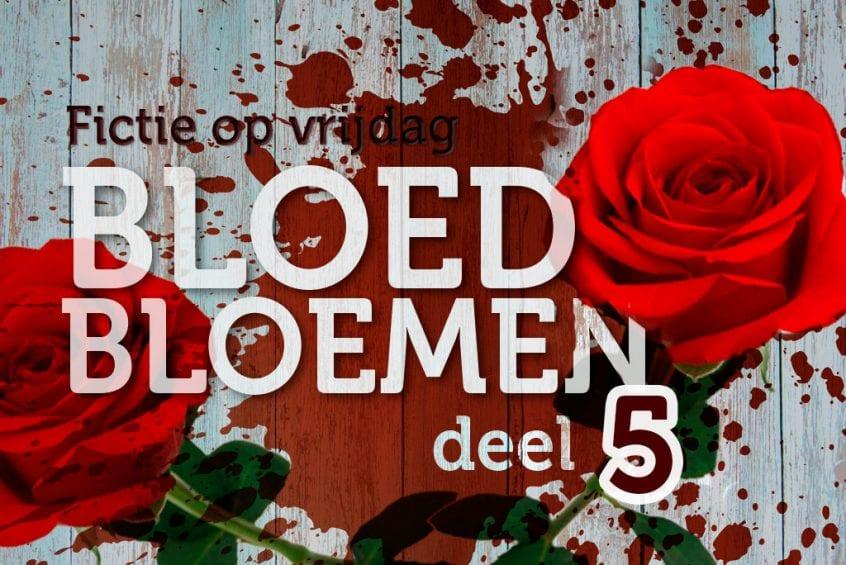 Bloedbloemen - deel 5