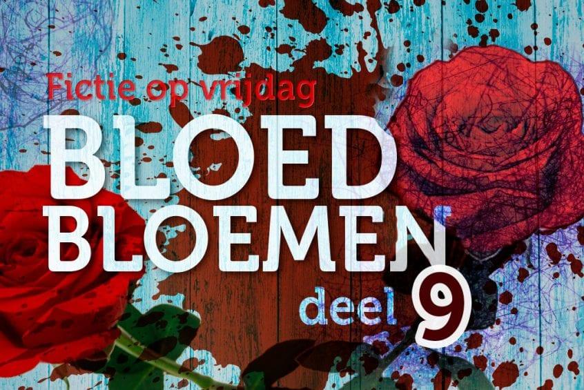 Bloedbloemen - deel 9