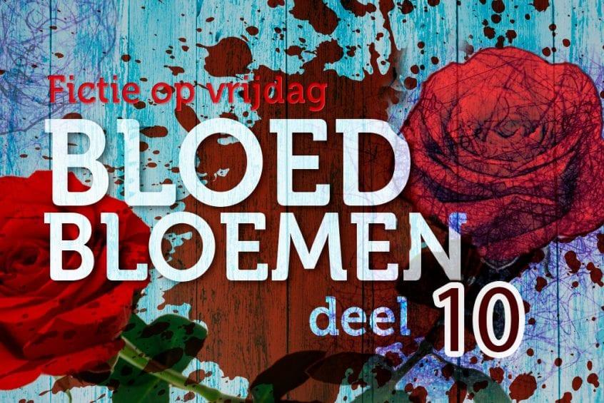 Bloedbloemen - deel 10